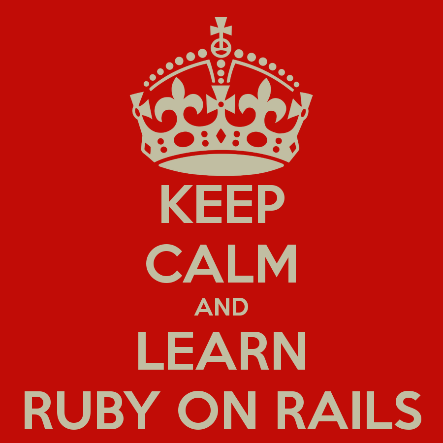 Keep Calm and Learn Ruby on Rails